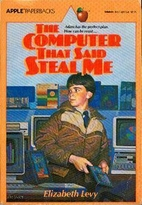 The Computer That Said Steal Me by Elizabeth…