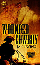 Wounded Cowboy: Uncommon Cowboys Series,…