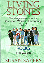 Living Stones: Rocks Year A (6-10 Year Olds)…