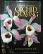 Complete Book of Orchid Growing by Peter…