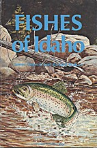 Fishes of Idaho, revised edition by James C.…