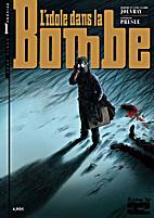 L'idole dans la bombe : Tome 1 by…
