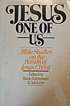 Jesus One of Us: Bible Studies on the Person…