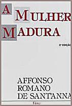 A mulher madura by Affonso Romano De…