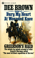 Grierson's Raid by Dee Alexander Brown