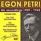 Egon Petri: His Recordings 1929-1942, Vol. 1…