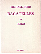 Bagatelles for piano by Michael Hurd