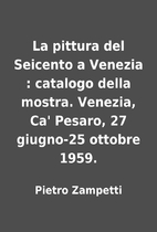 La pittura del Seicento a Venezia : catalogo…