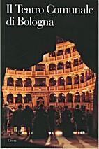 Il Teatro Comunale di Bologna by Roberto…