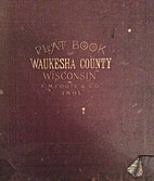 Plat book of Waukesha county, Wisconsin by…
