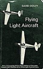Flying light aircraft by David Ogilvy