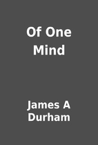 Of One Mind by James A Durham