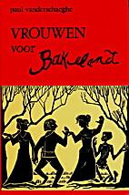 Vrouwen voor Bakelandt by Paul…