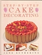 STEP BY STEP GUIDE TO CAKE DECORATING by…