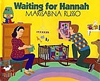 Waiting for Hannah by Marisabina Russo
