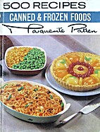 500 Recipes for Canned and Frozen Foods by…