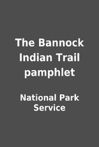 The Bannock Indian Trail pamphlet by…