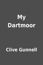 My Dartmoor by Clive Gunnell