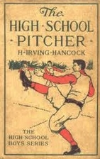 The High School Pitcher; or, Dick & Company…