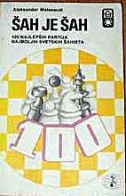 Šah je šah by Aleksandar (ed.) Matanovic