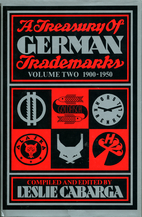 A Treasury of German Trademarks, Volume Two,…