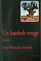 Un baobab rouge by Jean-François Somain