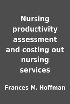 Nursing productivity assessment and costing…