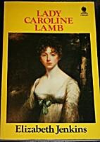 Lady Caroline Lamb by Elizabeth Jenkins