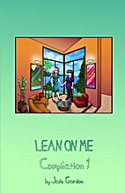 Lean on Me, Compilation 1 by Jade Gordon