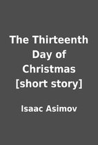 The Thirteenth Day of Christmas [short…