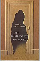 Het onverwachte antwoord : roman by Patricia…
