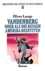 Vandenberg oder als die Russen Amerika besetzten Science-Fiction-Roman - Oliver Lange