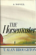 The horsemaster by T. Alan Broughton