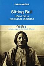 Sitting Bull, Héros de la résistance…