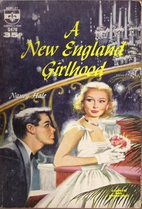 A New England Girlhood by Nancy Hale