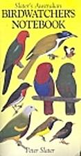 Slater's Australian Birdwatcher's Notebook…