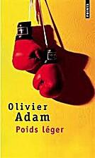 Poids léger by Olivier Adam