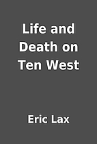 Life and Death on Ten West by Eric Lax