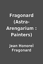 Fragonard (Astra-Arengarium : Painters) by…