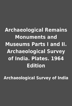 Archaeological Remains Monuments and Museums…