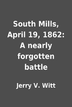 South Mills, April 19, 1862: A nearly…
