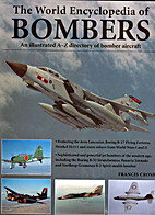 The World Encyclopedia of Bombers by Francis…