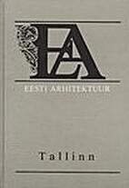 Eesti arhitektuur. 1., Tallinn by Villem…