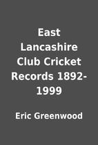 East Lancashire Club Cricket Records…