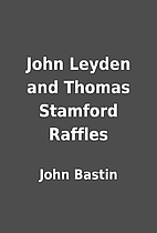 John Leyden and Thomas Stamford Raffles by…