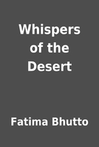 Whispers of the Desert by Fatima Bhutto