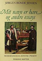 Mit navn er hare og andre essays by Jørgen…