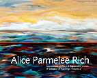 Alice Parmelee Rich, Volume 2 by Alice…