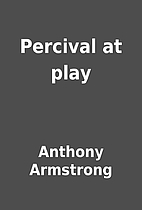 Percival at play by Anthony Armstrong