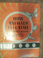 How Animals Tell Time by Millicent Ellis…